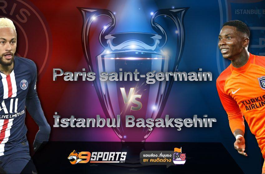 ยูฟ่าแชมป์เปี้ยนลีก กลุ่ม H (รอบแบ่งกลุ่มนัดที่ 6)  ปารีส แซงต์-แชร์กแมง (อันดับที่2) vs  อิสตันบูล บูยูคเซ็ค (อันดับที่4)