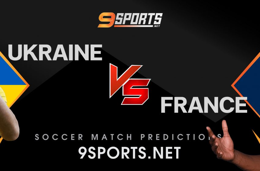 ทีเด็ด วิเคราะห์บอล 9Sports ฟุตบอลโลก รอบคัดเลือก ยูเครน vs ฝรั่งเศส
