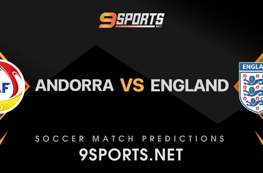 ทีเด็ดวิเคราะห์บอล 9Sports World Cup Europe Zone อันดอร์ร่า VS อังกฤษ